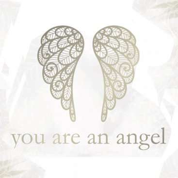 YOU ARE AN ANGEL